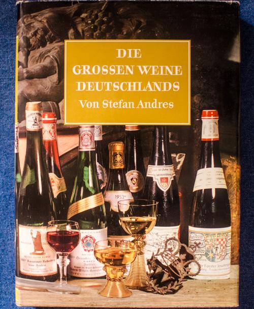 Stefan Andres - Die großen Weine Deutschlands